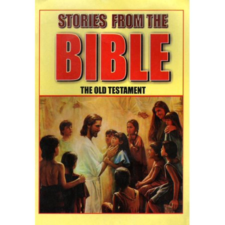 Stories From The BIBLE : The old Testament -