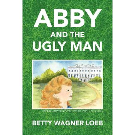 Abby and the Ugly Man [Paperback] [Nov 06, 2007] Loeb, Betty Wagner](Ugly Betty Poncho)