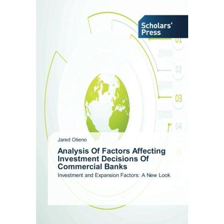 Analysis Of Factors Affecting Investment Decisions Of Commercial Banks