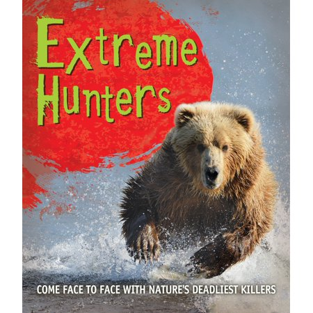 Fast Facts: Extreme Hunters : Come face to face with nature's deadliest