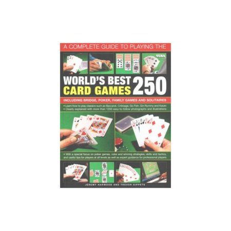 A Complete Guide To Playing The Worlds Best 250 Card Games  Including Bridge  Poker  Family Games And Solitaires