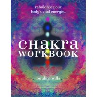 Chakra Workbook: Rebalance Your Body's Vital Energies (Paperback)