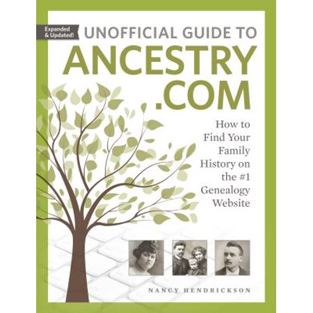 Unofficial Guide to Ancestry.com : How to Find Your Family History on the #1 Genealogy - Cheap Websites