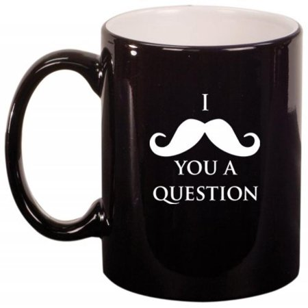 I Mustache You A Question Ceramic Coffee Tea Mug Cup Black