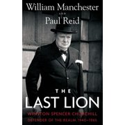 The Last Lion : Winston Spencer Churchill: Defender of the Realm, 1940-1965