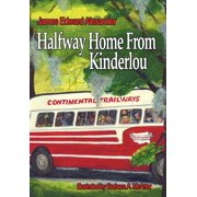Half Way Home from Kinderlou : The Happy Childhood Memories of a Grandfather
