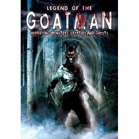 Legend of the Goatman: Horrifying Monsters Cryptids & Ghosts