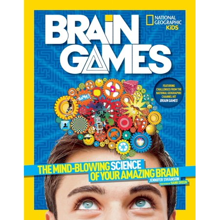 National Geographic Kids Brain Games : The Mind-Blowing Science of Your Amazing (Best Games For Your Mind)