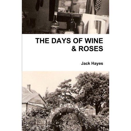 The Days of Wine & Roses - eBook