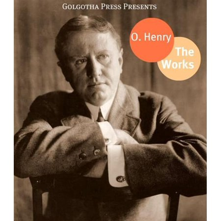 The Complete Works Of O. Henry - eBook