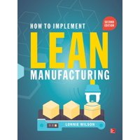 How to Implement Lean Manufacturing, Second Edition (Edition 2) (Hardcover)