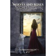 Wolves & Roses : Book 1 in the Fairy Tales of the Magicorum