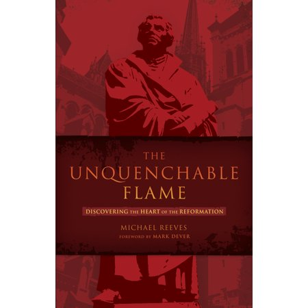 The Unquenchable Flame : Discovering the Heart of the (Flaming Heart)
