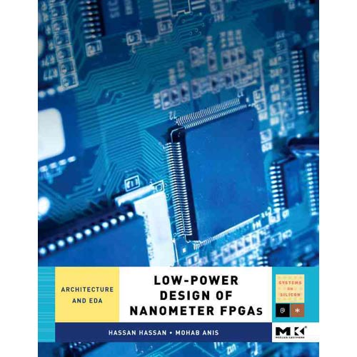 Low-Power Design of Nanometer FPGAs: Architecture and EDA