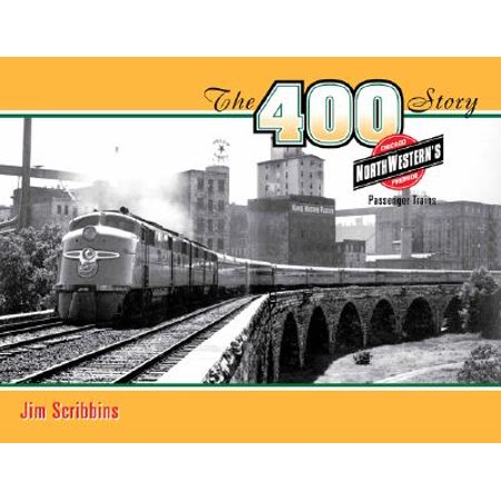 The 400 Story : Chicago & North Western's Premier Passenger (Malls In North Chicago)
