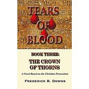 Tears of Blood Book Three: The Crown of Thorns - eBook