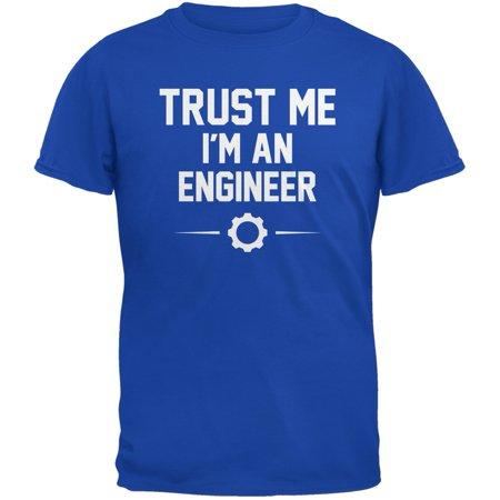 Trust Me Im An Engineer Royal Adult T-Shirt