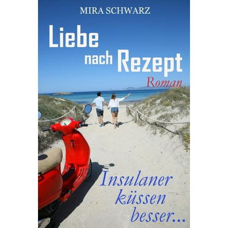 Liebe nach Rezept - Insulaner küssen besser - eBook (Rezept Leidenschaft)