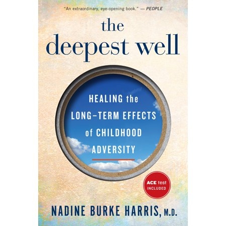 The Deepest Well : Healing the Long-Term Effects of Childhood