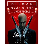 Hitman Game Guide Unofficial - eBook