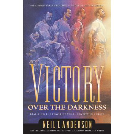 Victory Over the Darkness : Realize the Power of Your Identity in