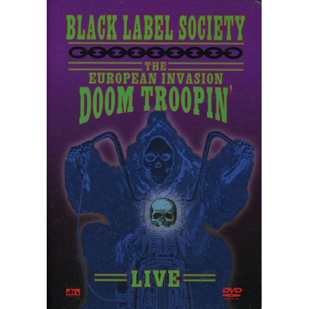 Black Label Society: The European Invasion: Doom Troopin': Live -