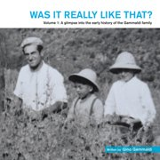 Was It Really Like That?: Volume 1: a Glimpse into the Early History of the Gammaldi Family (Paperback)