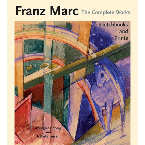 Franz Marc, the Complete Works: The Oil Paintings