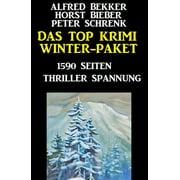 Das Top Krimi Winter Paket: 1590 Seiten Thriller Spannung - eBook
