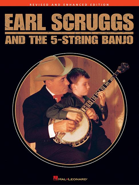 Earl Scruggs and the 5-String Banjo : Revised and Enhanced Edition by Scruggs, Earl (COP)/ Brent, Burt (ILT)