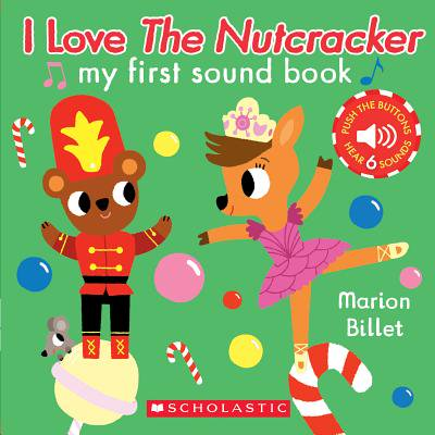 I Love the Nutcracker : My First Sound Book