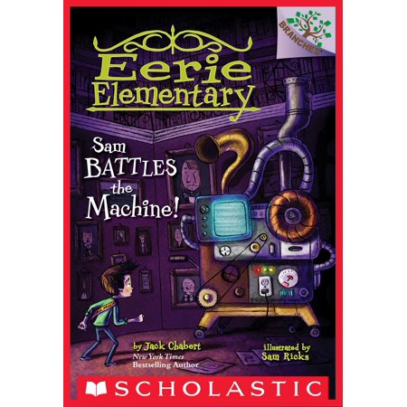 Sam Battles the Machine!: A Branches Book (Eerie Elementary #6) - eBook (Almond Elementary)