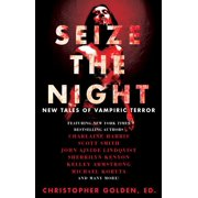 Seize the Night : New Tales of Vampiric Terror