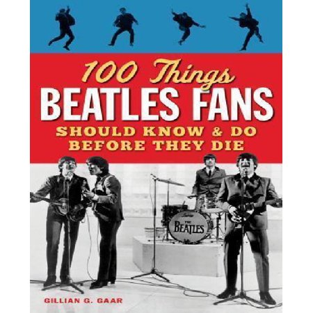 100 Things Beatles Fans Should Know & Do Before They Die (100 Things...Fans Should Know) - image 1 de 1