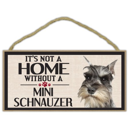Wood Sign: It's Not A Home Without A MINI SCHNAUZER | Dogs, Gifts, Decorations - It's Halloween Sign
