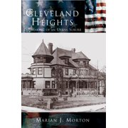 Cleveland Heights : The Making of an Urban Suburb