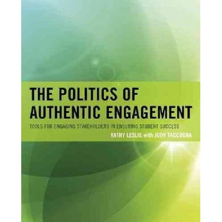 The Politics of Authentic Engagement: Tools for Engaging Stakeholders in Ensuring Student Success - image 1 of 1