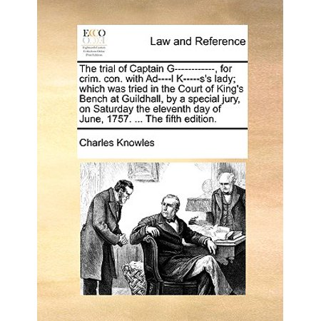 Mench On The Bench (The Trial of Captain G------------, for Crim. Con. with Ad----L K-----s's Lady; Which Was Tried in the Court of King's Bench at Guildhall, by a Special Jury, on Saturday the)