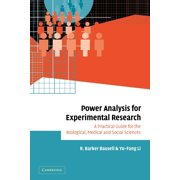Power Analysis for Experimental Research : A Practical Guide for the Biological, Medical and Social Sciences
