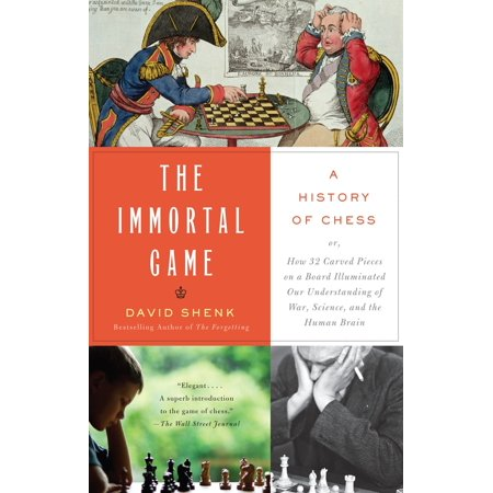The Immortal Game : A History of Chess](History Of Games)
