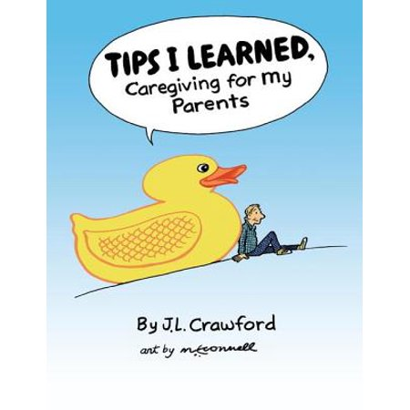 Tips I Learned, Caregiving for My Parents - eBook (Safety Tips For Halloween For Parents)