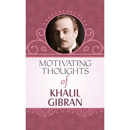 Motivating Thoughts of Khalil Gibran - eBook