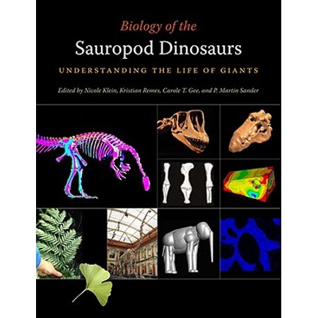Biology of the Sauropod Dinosaurs : Understanding the Life of