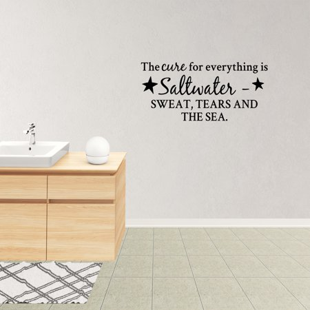 Wall Decal Quote The Cure For Everything Is Saltwater Sweat Tears And The Sea Beach Decor Nautical Theme Room Decor XJ284
