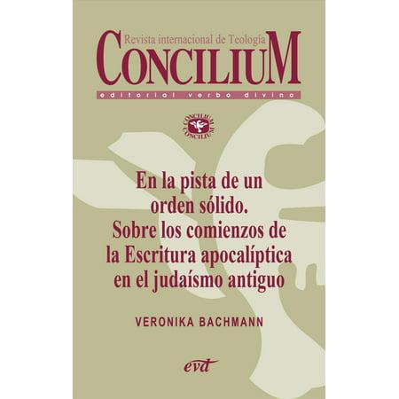 En la pista de un orden sólido. Sobre los comienzos de la Escritura apocalíptica en el judaísmo antiguo. Concilium 356 (2014) - eBook (Pista Bar)