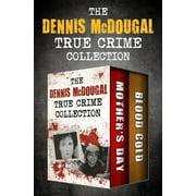 The Dennis McDougal True Crime Collection - eBook