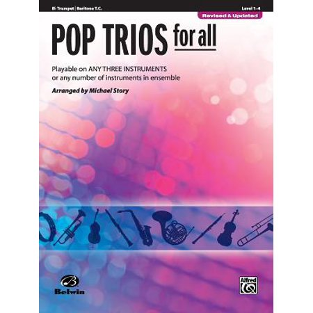 Pop Trios for All: B-Flat Trumpet/Baritone T.C., Level 1-4 : Playable on Any Three Instruments or Any Number of Instruments in Ensemble
