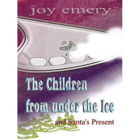 The Children from Under the Ice and Santa'S Present -