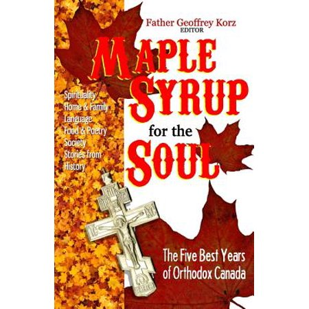 Maple Syrup for the Soul : The Five Best Years of Orthodox