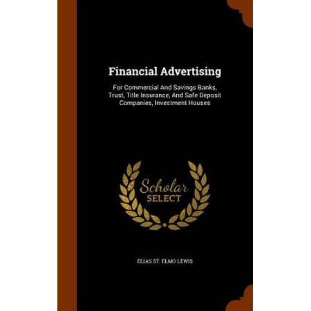 Financial Advertising : For Commercial and Savings Banks, Trust, Title Insurance, and Safe Deposit Companies, Investment (Iowa Trust And Savings Bank Centerville Iowa)